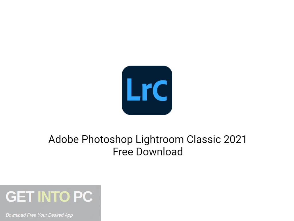 Adobe Photoshop Lightroom Classic 2021 Free Download PcHippo