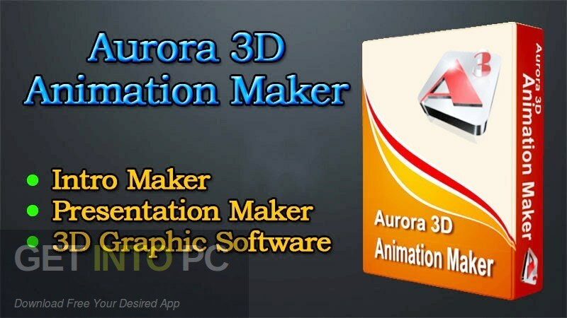 Aurora-3D-Animation-Maker-2020-Latest-Version-Free-Download-GetintoPC.com