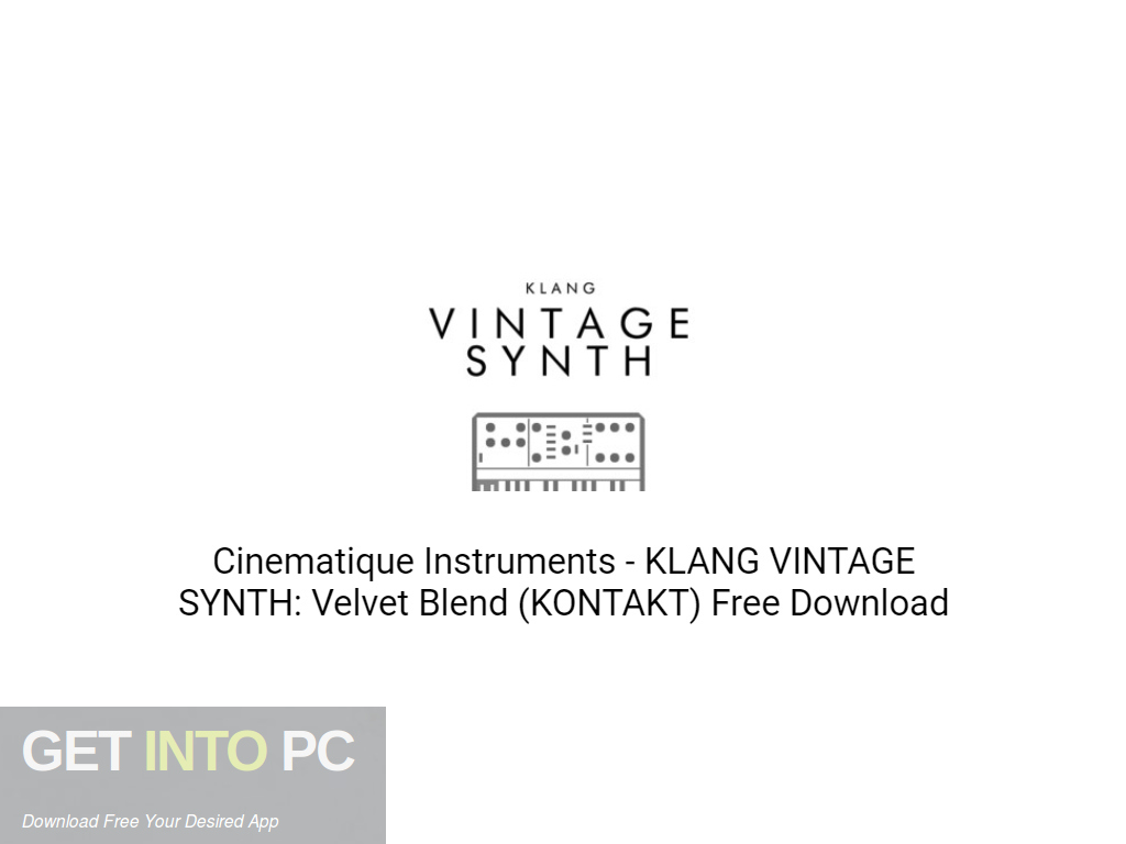 Cinematique Instruments – KLANG VINTAGE SYNTH: Velvet Blend Download PcHippo