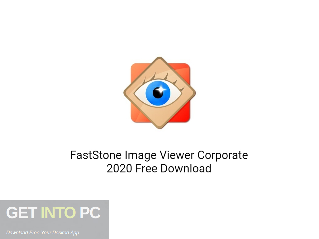 FastStone Image Viewer Corporate 2020 Free Download-GetintoPC.com