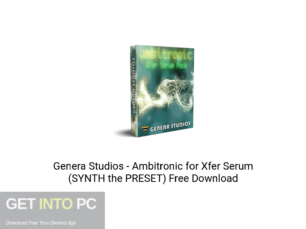 Genera Studios – Ambitronic for Xfer Serum (SYNTH the PRESET) Free Download PcHippo
