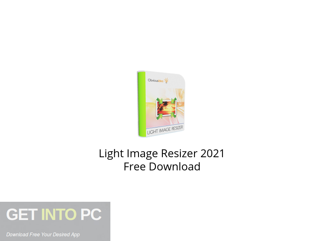 Light Image Resizer 2021 Free Download PcHippo