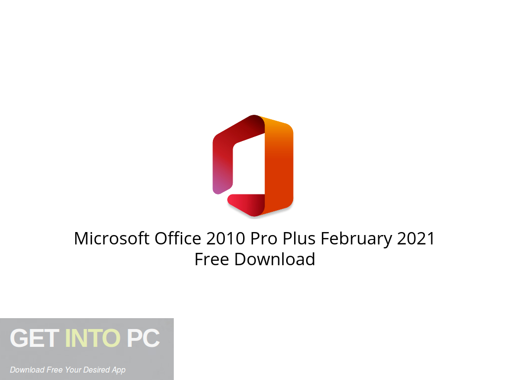Microsoft Office 2010 Pro Plus February 2021 Free Download PcHippo