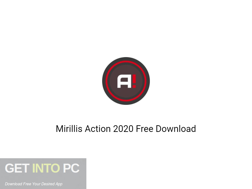 Mirillis Action 2020 Free Download-GetintoPC.com
