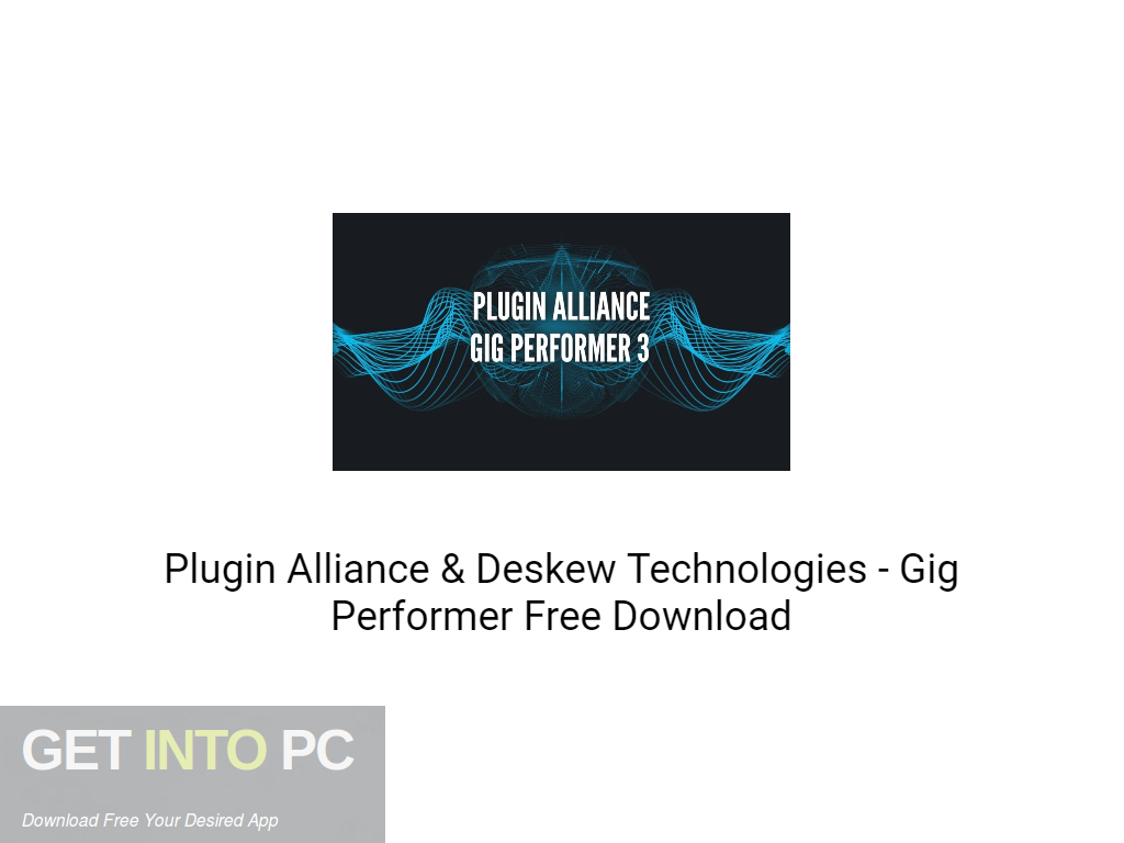 Plugin Alliance & Deskew Technologies Gig Performer Free Download-GetintoPC.com