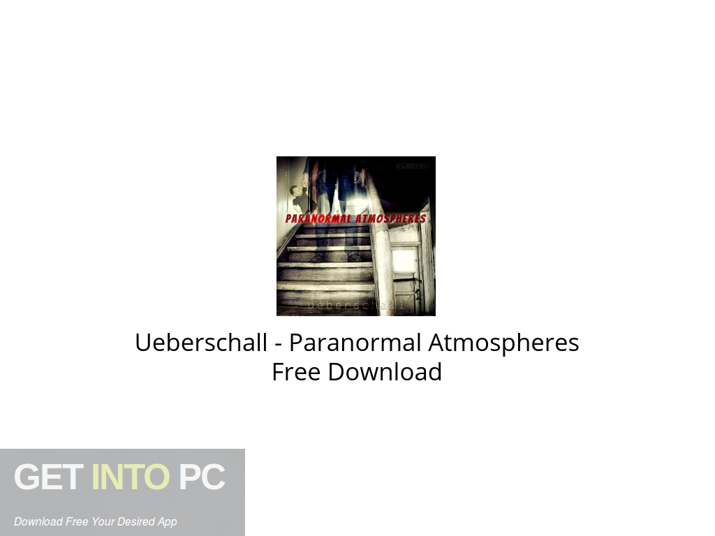 Ueberschall – Paranormal Atmospheres Free Download PcHippo