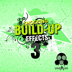 Vandalism Shocking Build Up Effects Vol.3 Free Download PcHippo