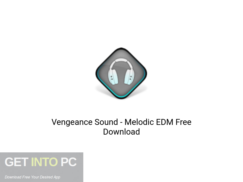 Vengeance Sound – Melodic EDM Free Download PcHippo