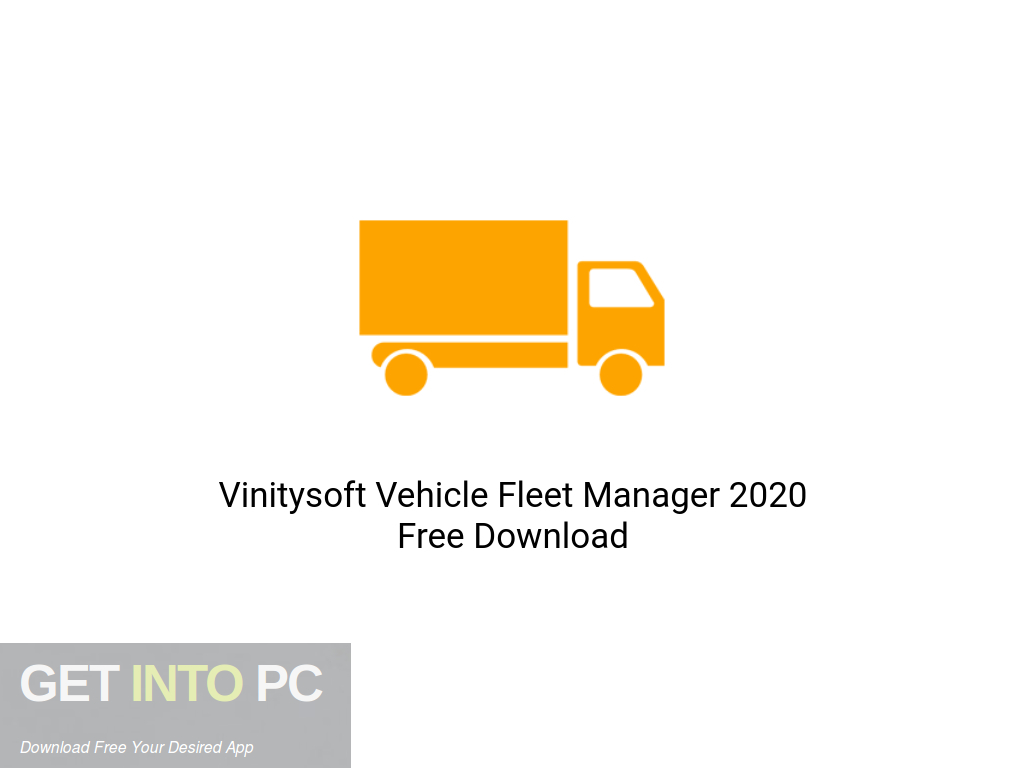 Vinitysoft Vehicle Fleet Manager 2020 Offline Installer Download-GetintoPC.com