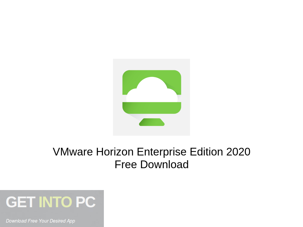 VMware Horizon Enterprise Edition 2020 Free Download PcHippo