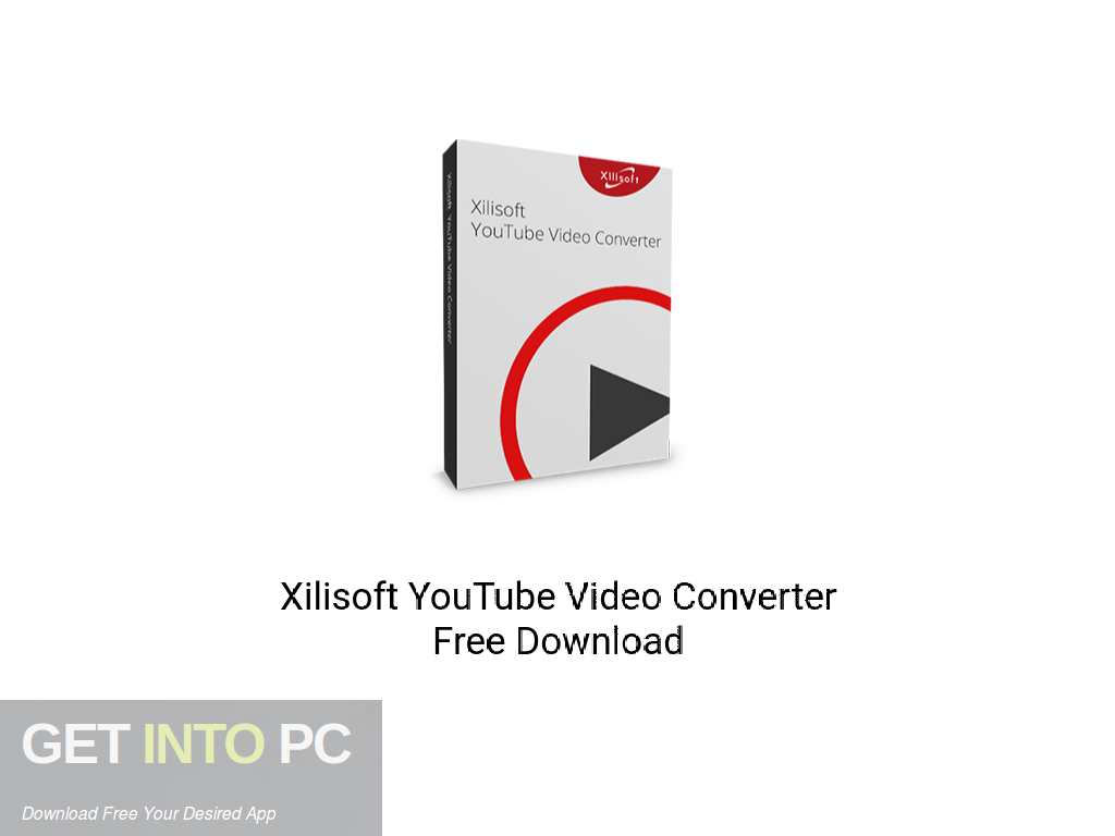Xilisoft YouTube Video Converter Free Download PcHippo